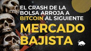 El crash de la BOLSA arroja a BITCOIN al siguiente mercado bajista