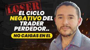 El ciclo NEGATIVO del trader perdedor pro trading skills
